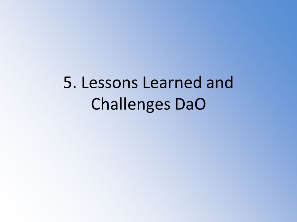 5. Lessons Learned and Challenges DaO