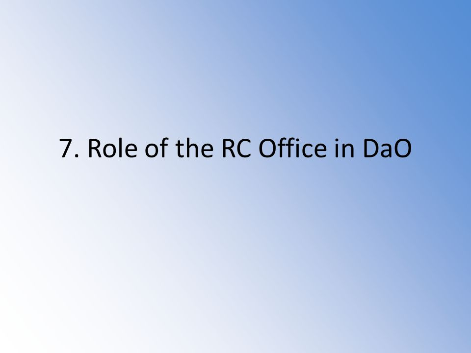 7. Role of the RC Office in DaO