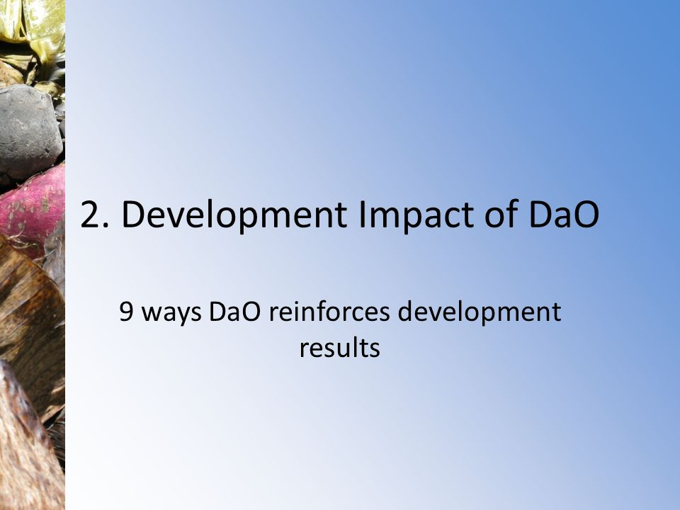 2. Development Impact of DaO 9 ways DaO reinforces development results