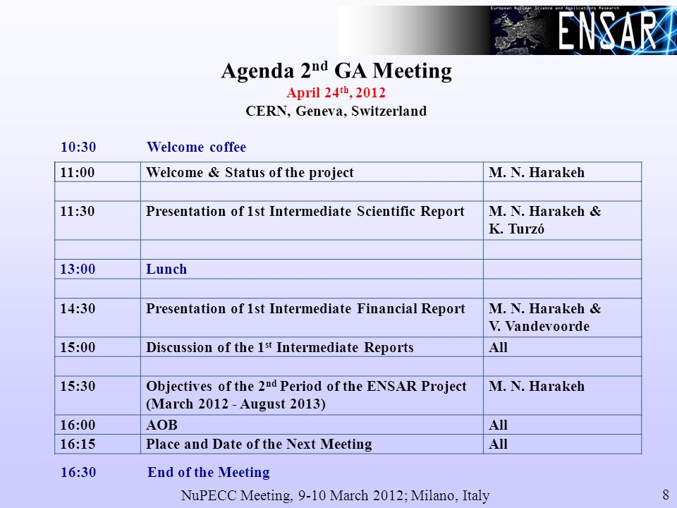 NuPECC Meeting, 9-10 March 2012; Milano, Italy 8 11:00Welcome & Status of the projectM.