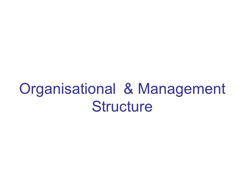 Organisational & Management Structure