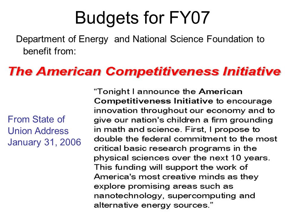 Budgets for FY07 Department of Energy and National Science Foundation to benefit from: From State of Union Address January 31, 2006