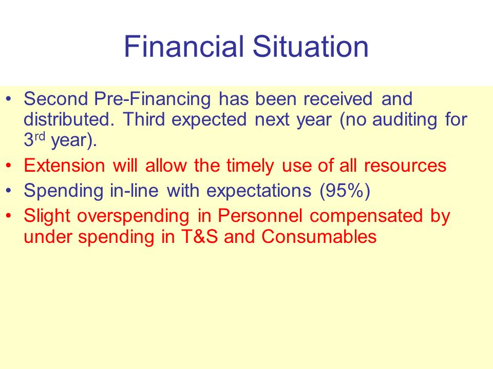 Financial Situation Second Pre-Financing has been received and distributed.