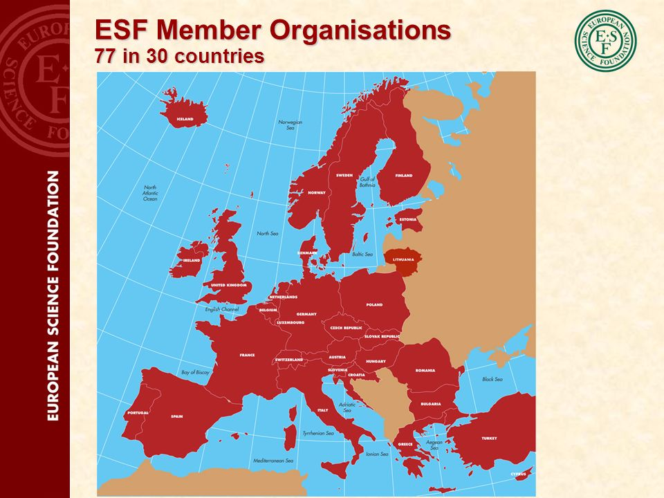 ESF Member Organisations 77 in 30 countries