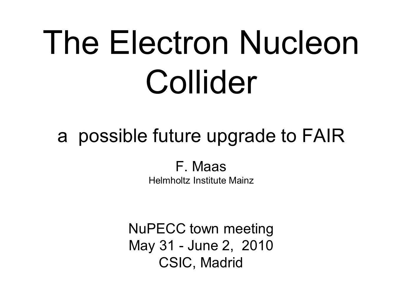The Electron Nucleon Collider a possible future upgrade to FAIR F.