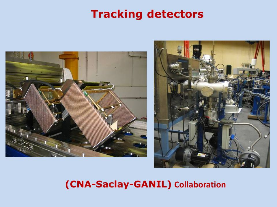 Tracking detectors (CNA-Saclay-GANIL) Collaboration