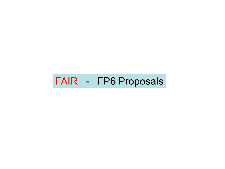 FAIR - FP6 Proposals
