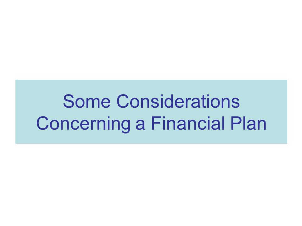 Some Considerations Concerning a Financial Plan