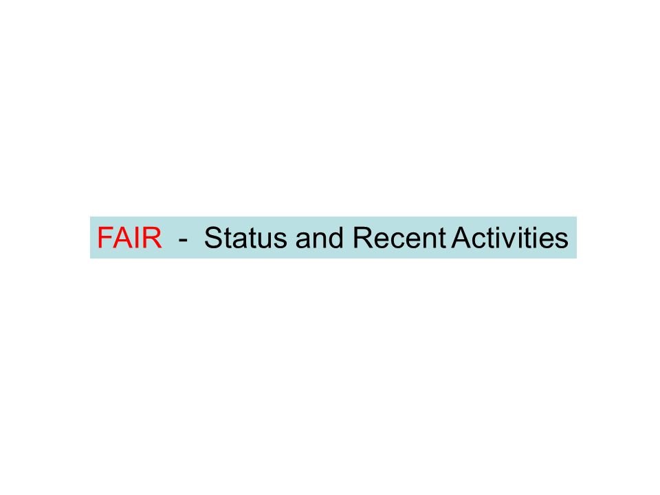 FAIR - Status and Recent Activities
