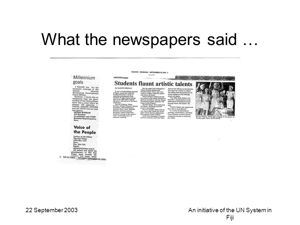 22 September 2003An initiative of the UN System in Fiji What the newspapers said …