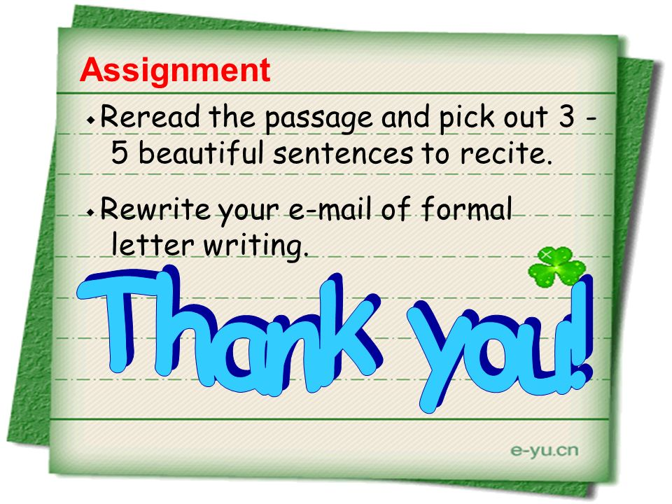 Assignment Reread the passage and pick out 3 - 5 beautiful sentences to recite.