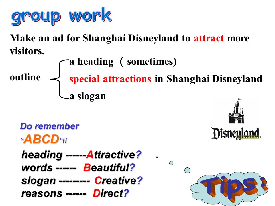 outline a heading sometimes) special attractions in Shanghai Disneyland a slogan Do remember ABCD !! heading ------Attractive? words ------ Beautiful?