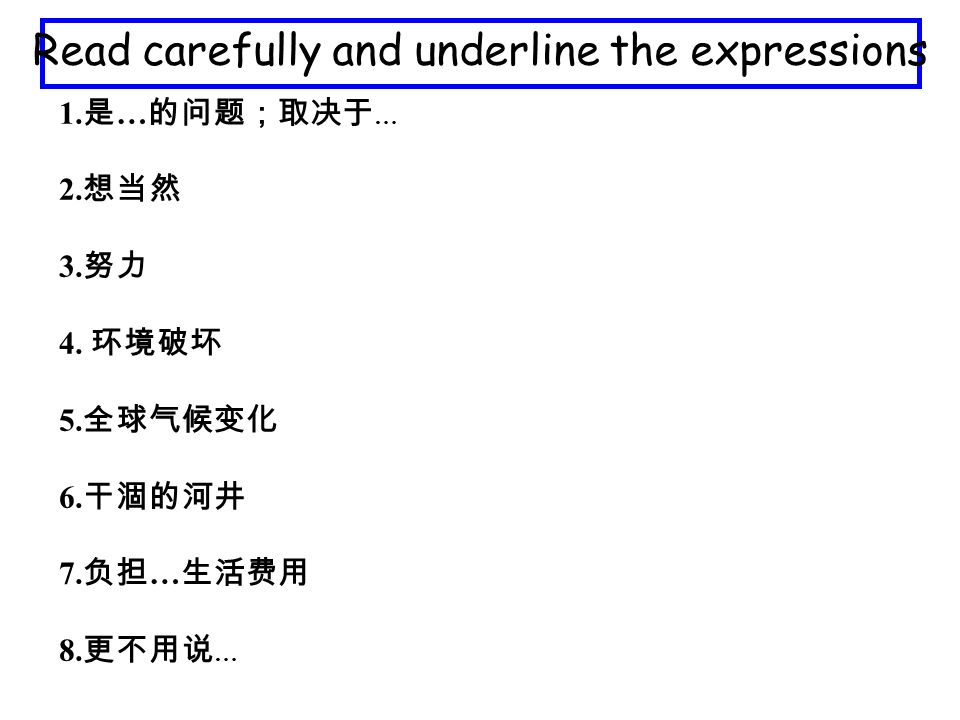 Read carefully and underline the expressions 1. … … 2. 3. 4. 5. 6. 7. … 8. …