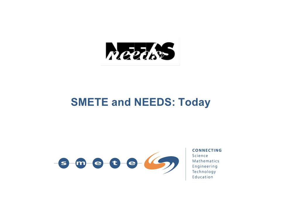 SMETE and NEEDS: Today