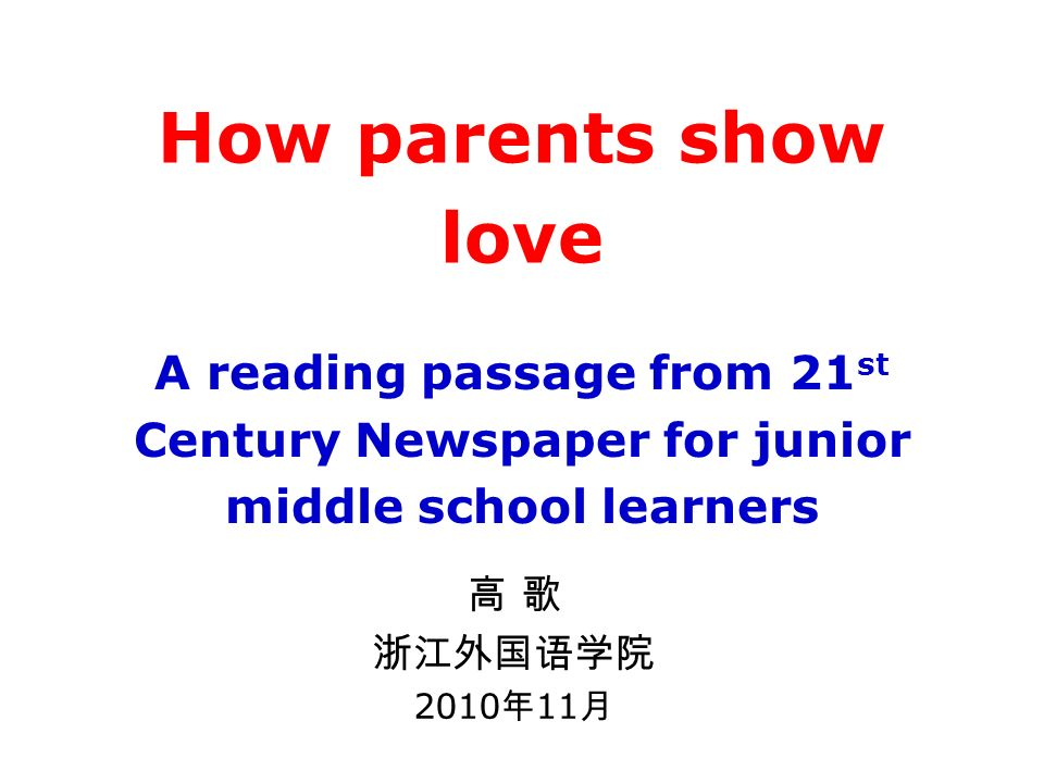 How parents show love A reading passage from 21 st Century Newspaper for junior middle school learners 2010 11