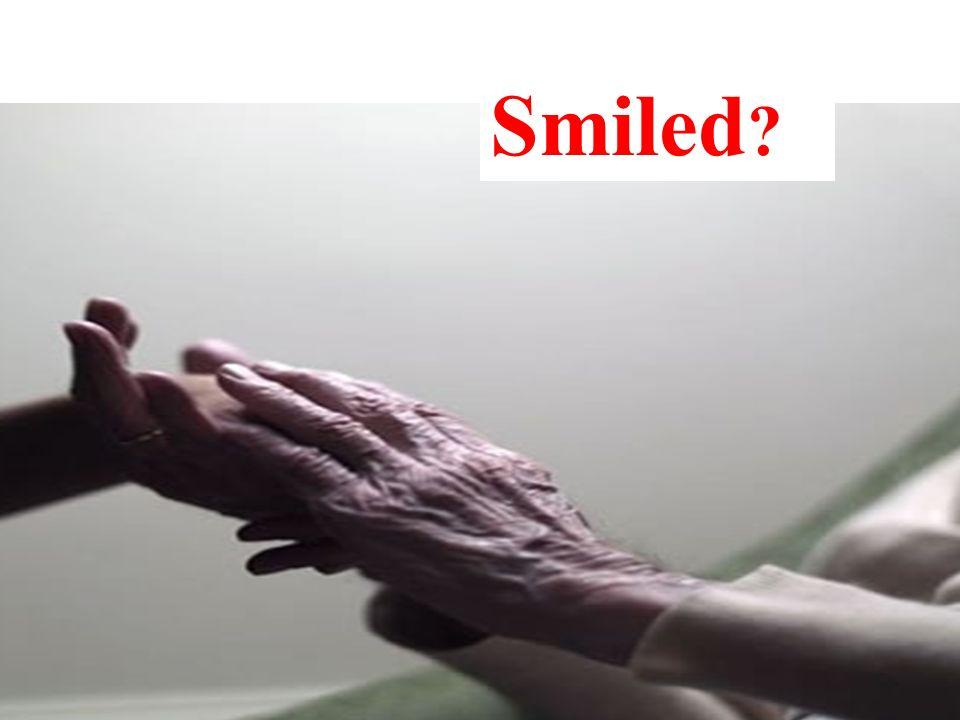 Smiled ?