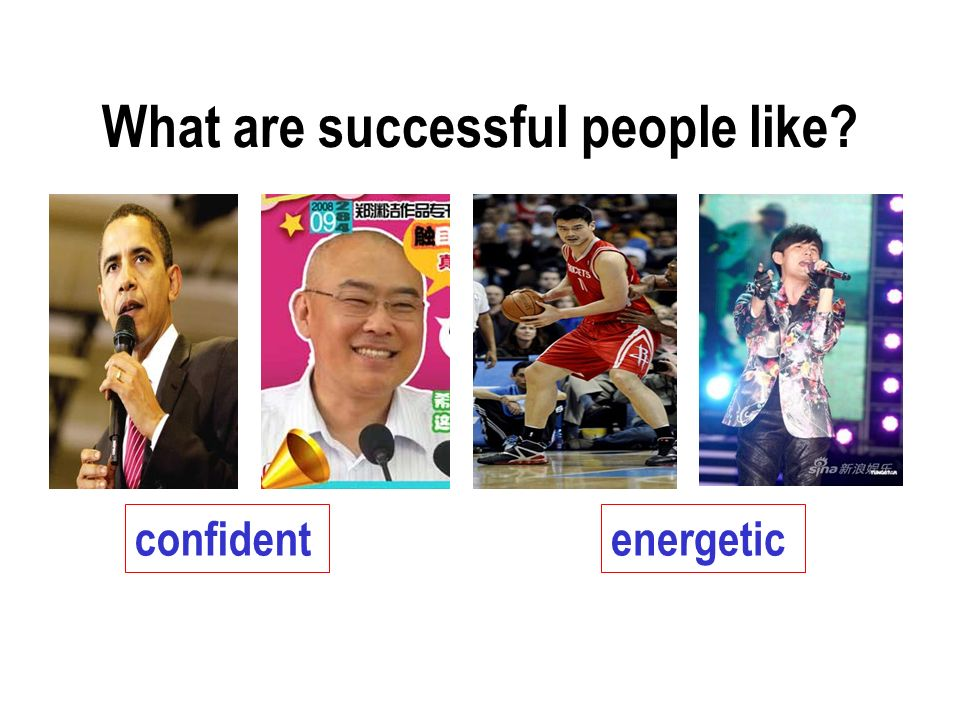 What are successful people like? confidentenergetic