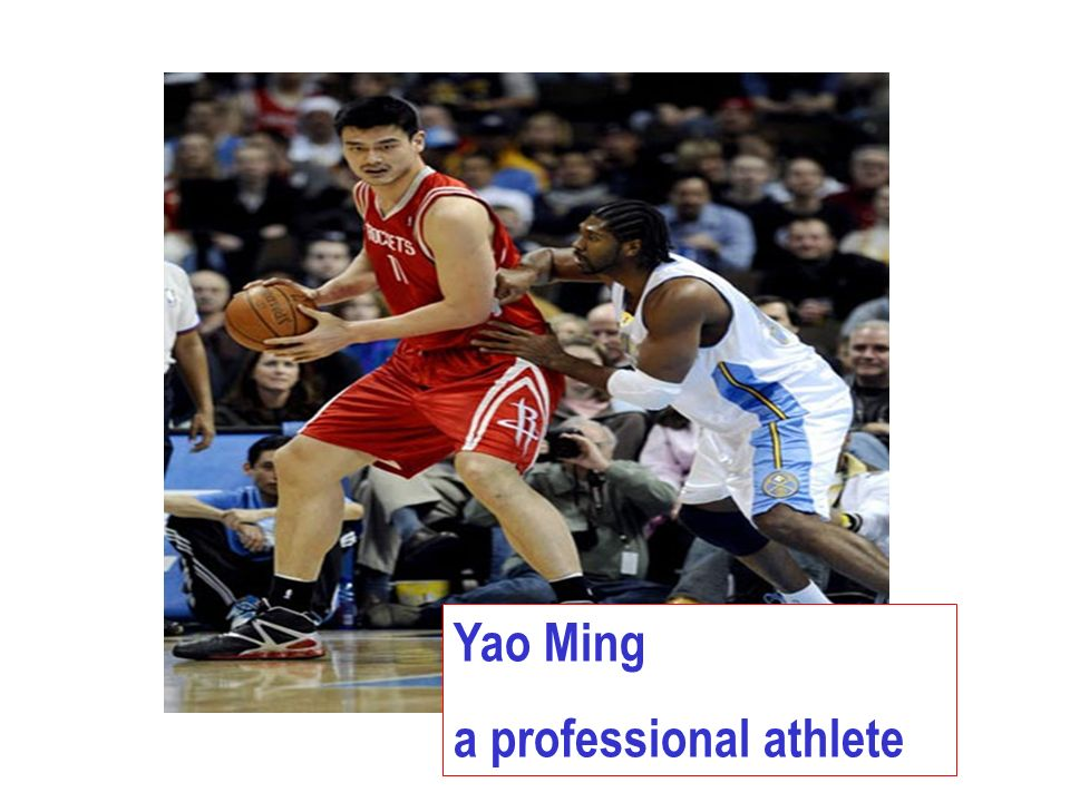 Yao Ming a professional athlete