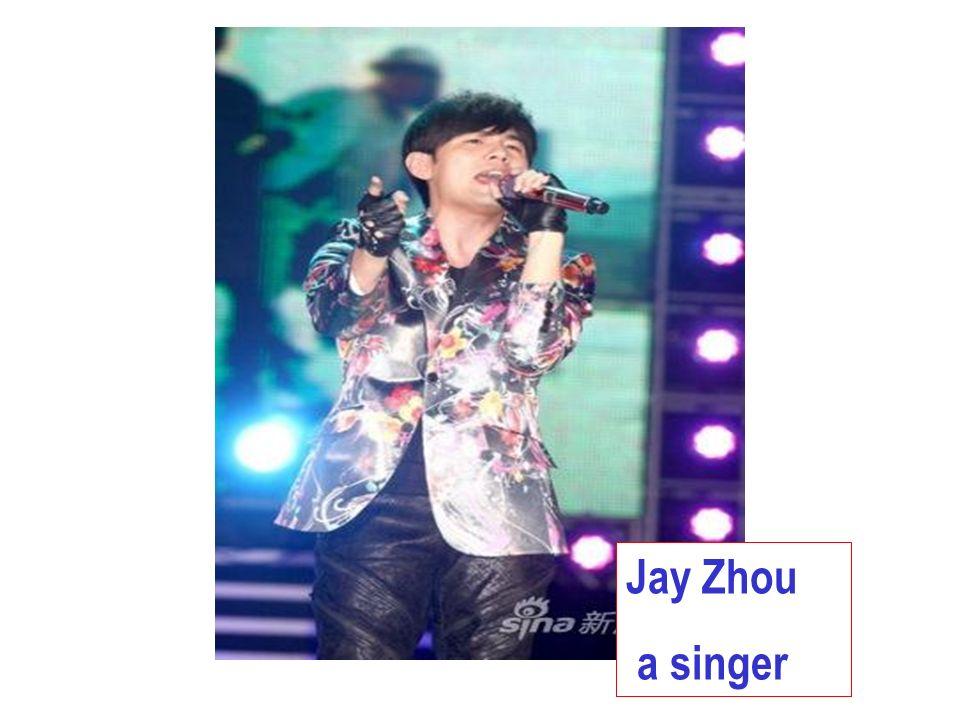 Jay Zhou a singer