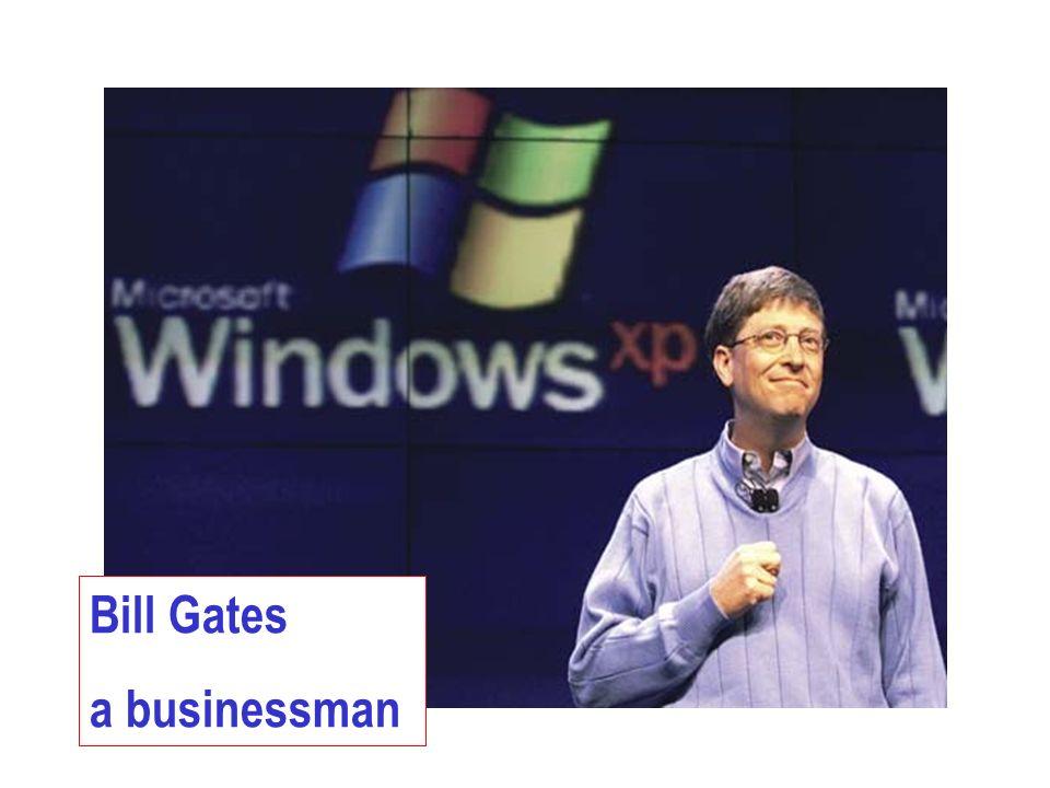 Bill Gates a businessman