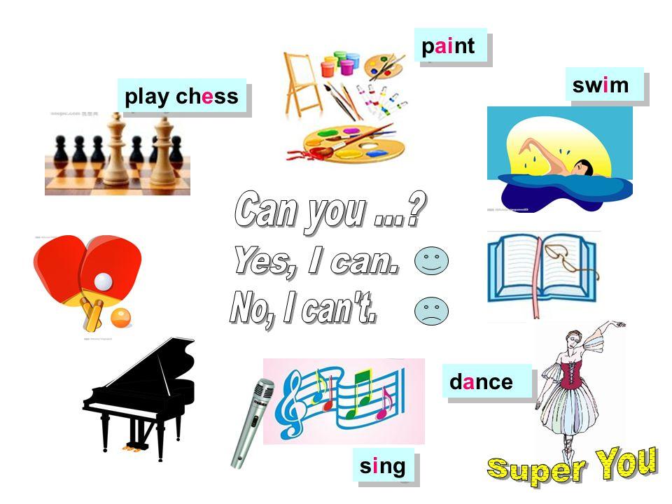 swim play chess paint sing dance