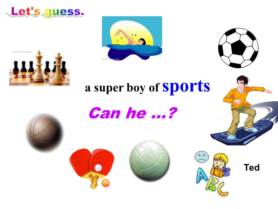 a super boy of sports Can he … Ted