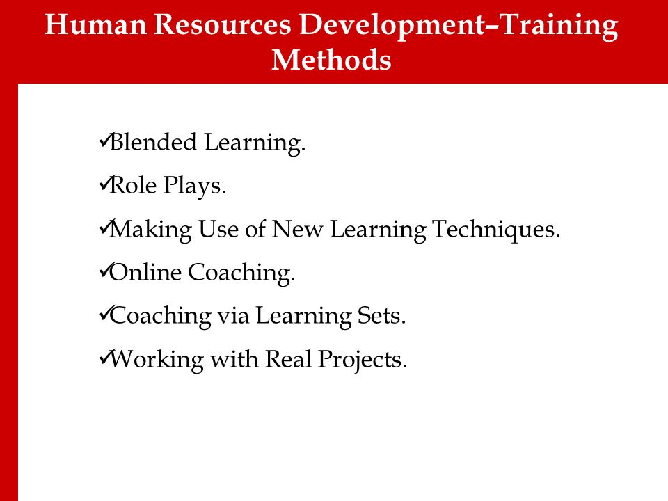 Blended Learning. Role Plays. Making Use of New Learning Techniques. Online Coaching. Coaching via Learning Sets. Working with Real Projects. Human Re