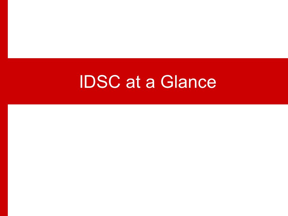 The Information and Decision Support Center (IDSC) Acting as the Think Tank…its mission is to impartially support the government decisions through advice on best policy scenario mix and analytical research to improve the socio-economic well-being of the Egyptian society.