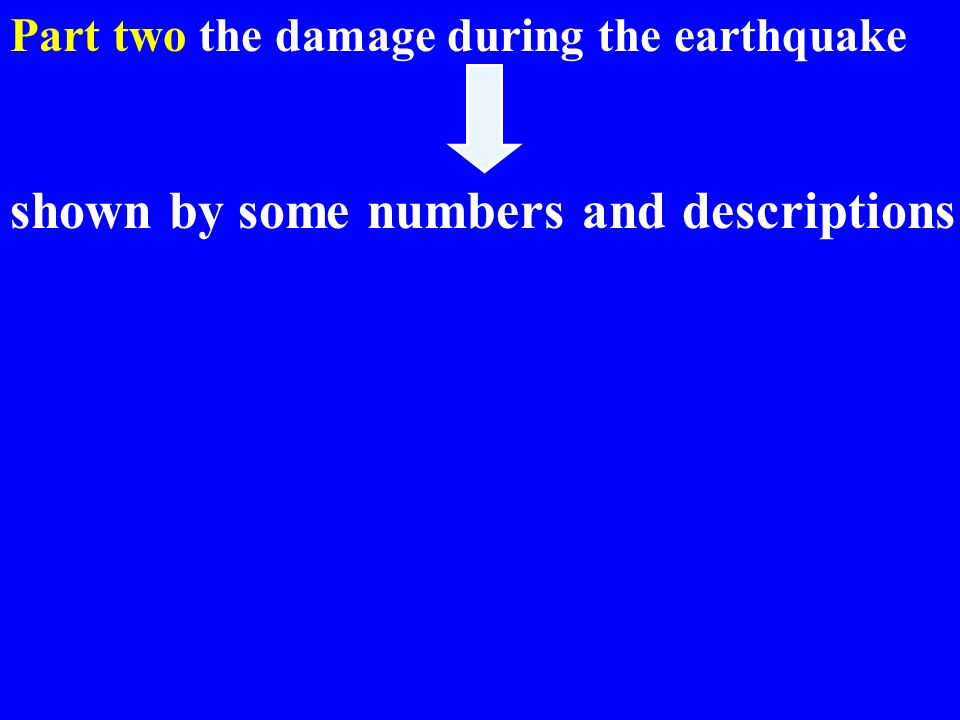 Part two the damage during the earthquake shown by some numbers and descriptions