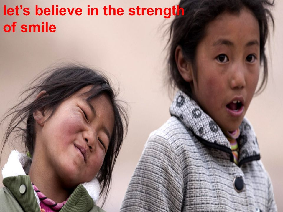 lets believe in the strength of smile
