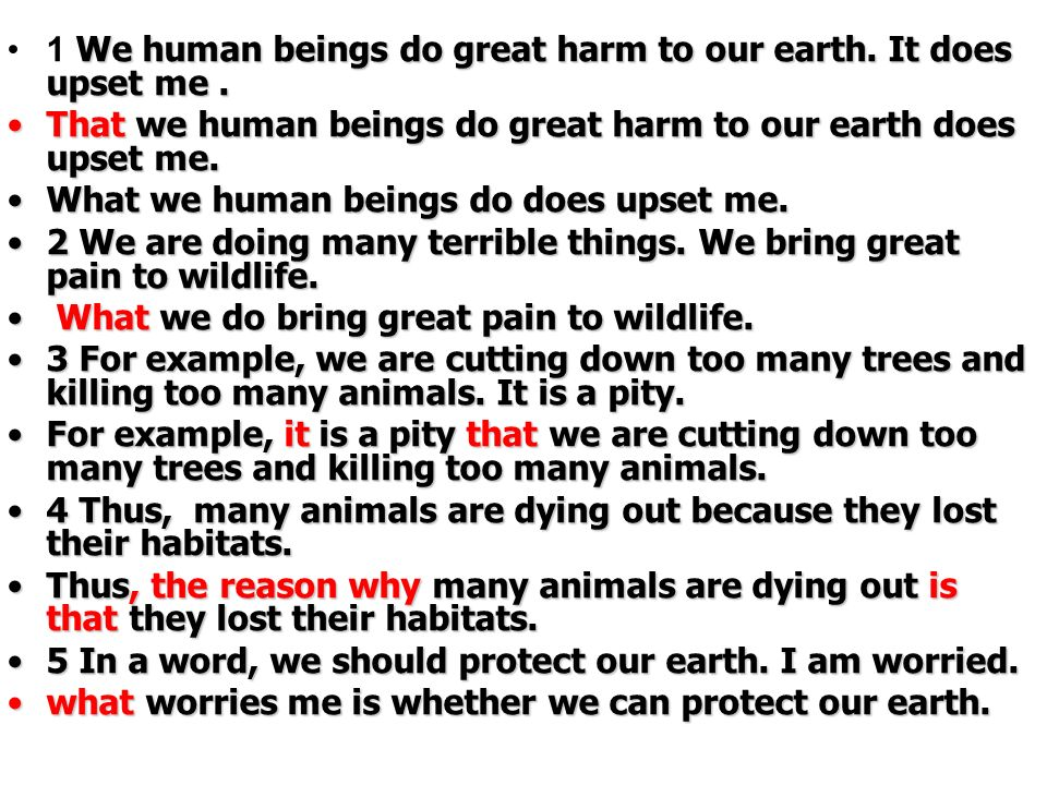 We human beings do great harm to our earth. It does upset me.1 We human beings do great harm to our earth. It does upset me. That we human beings do g