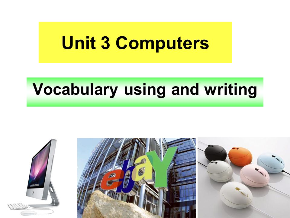 Unit 3 Computers Vocabulary using and writing