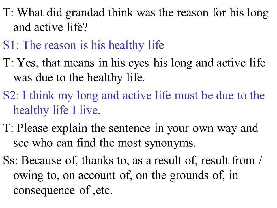 T: What did grandad think was the reason for his long and active life.