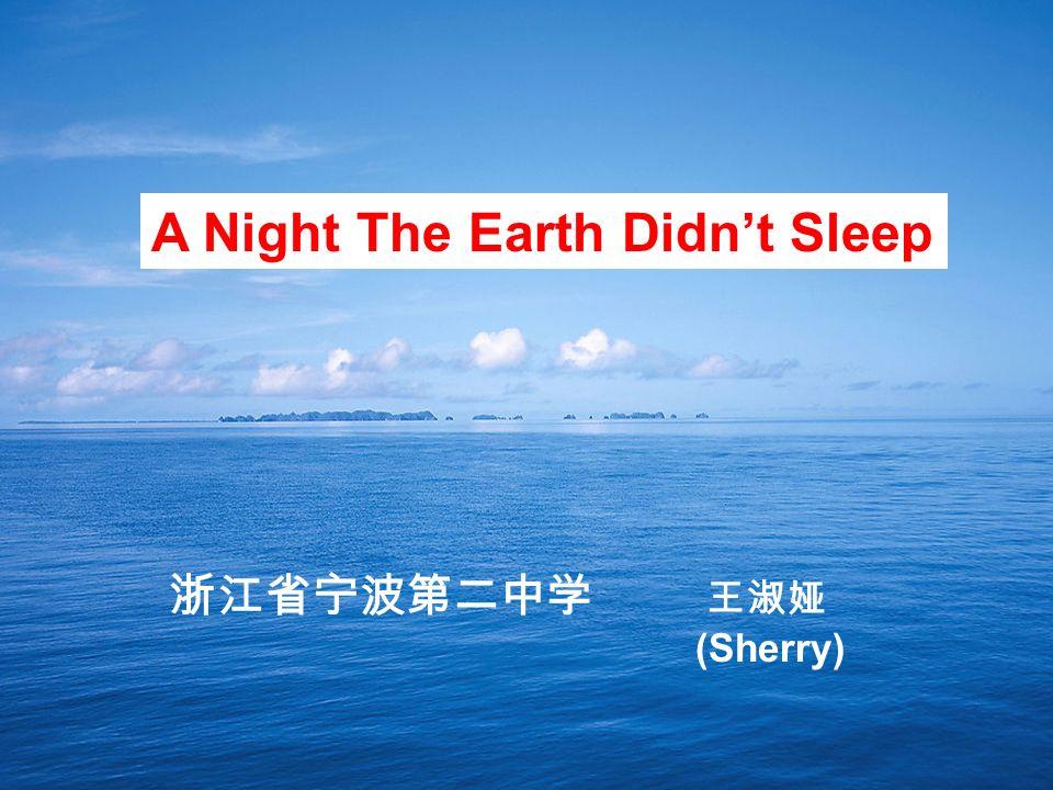 (Sherry) A Night The Earth Didnt Sleep