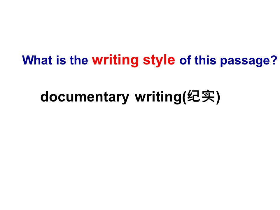 What is the writing style of this passage? documentary writing( )