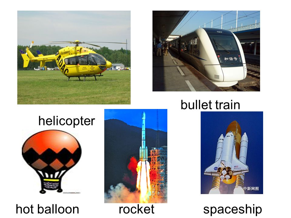 helicopter spaceshiphot balloon bullet train rocket