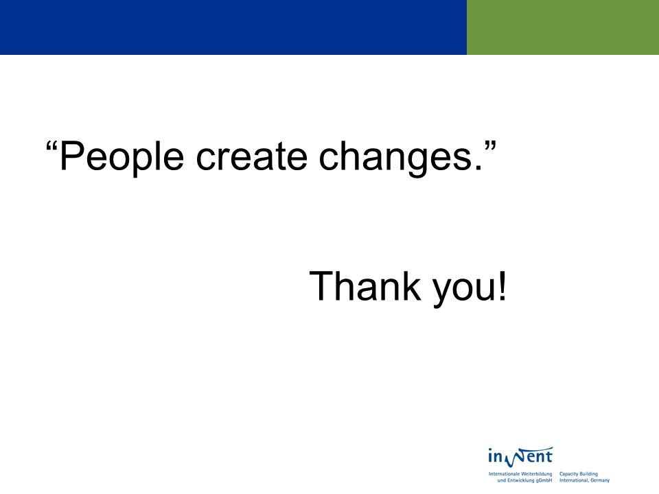 People create changes. Thank you!