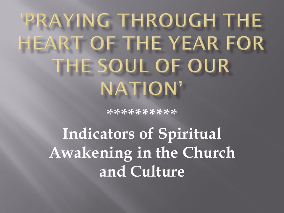 ********** Indicators of Spiritual Awakening in the Church and Culture