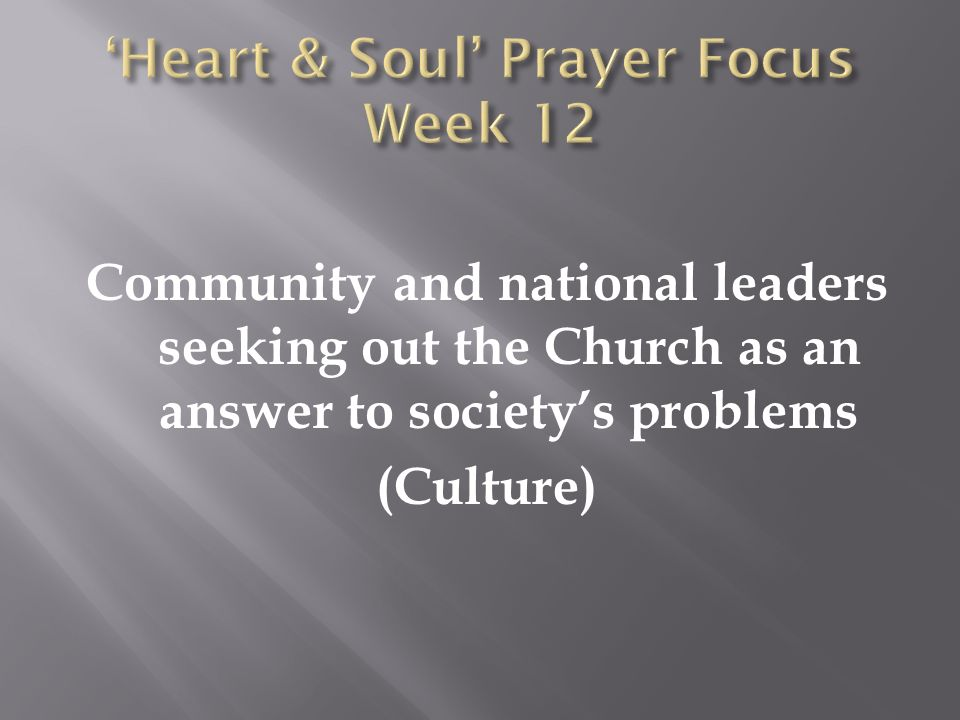 Community and national leaders seeking out the Church as an answer to societys problems (Culture)