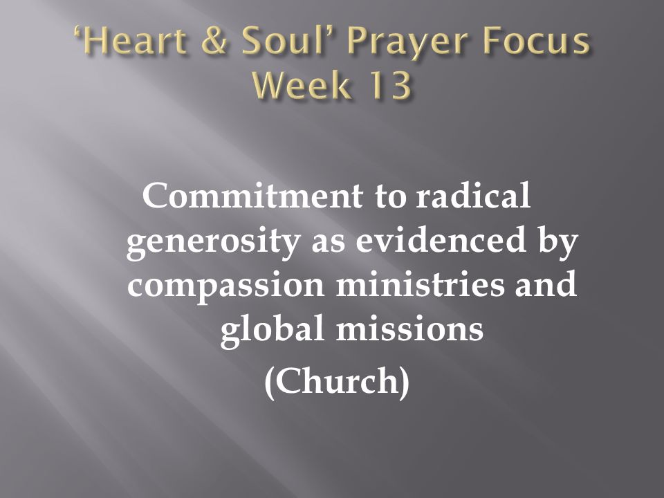 Commitment to radical generosity as evidenced by compassion ministries and global missions (Church)