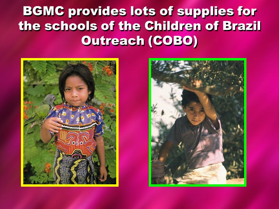 BGMC provides lots of supplies for the schools of the Children of Brazil Outreach (COBO)