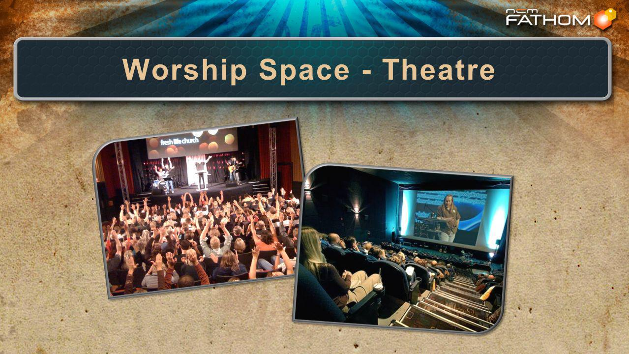 Worship Space - Theatre