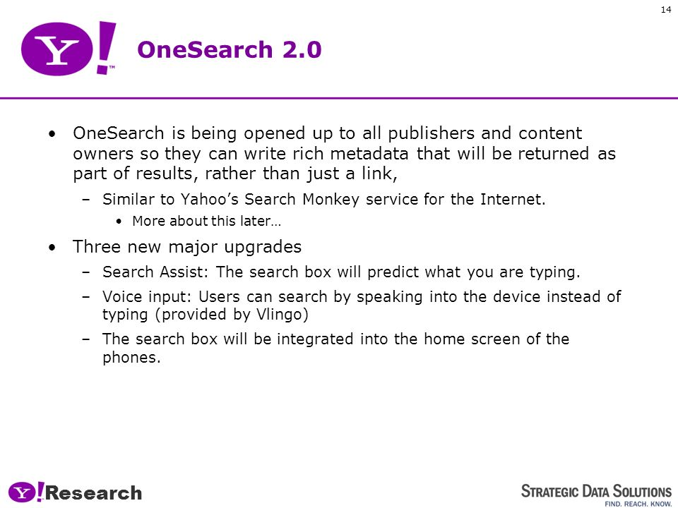Research 13 Yahoo. Mobile Products * M:Metrics, October 2008 **All Yahoo.