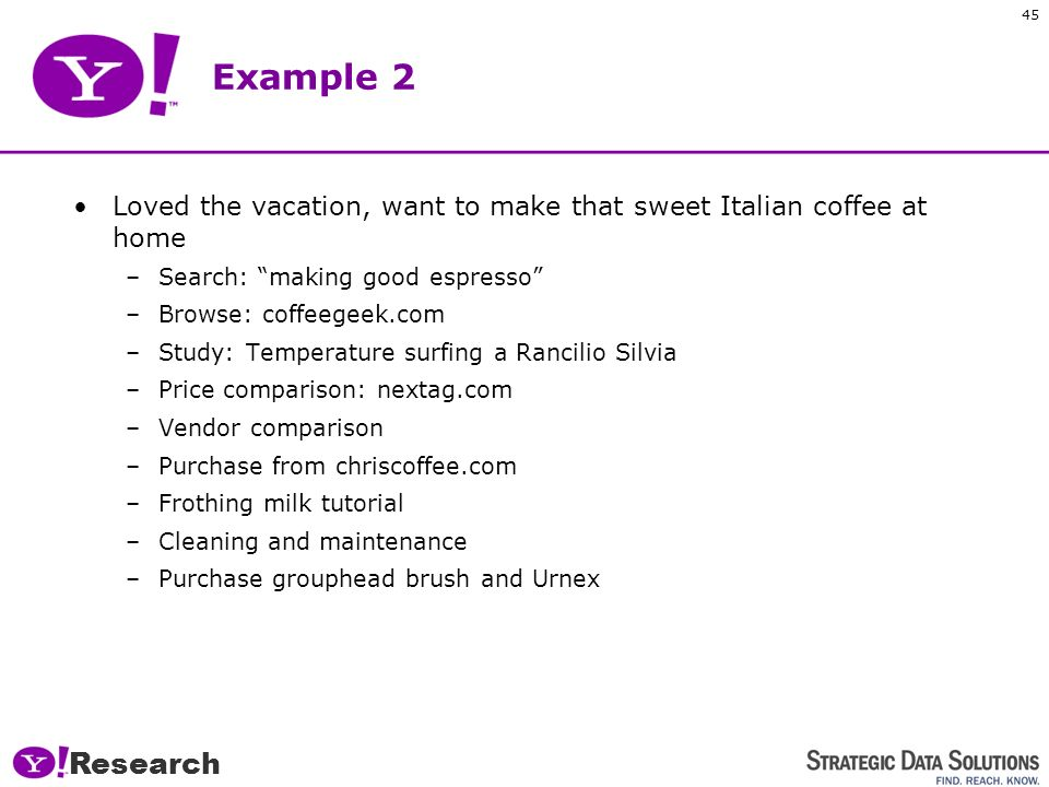 44 Example I want to book a vacation in Tuscany. StartFinish