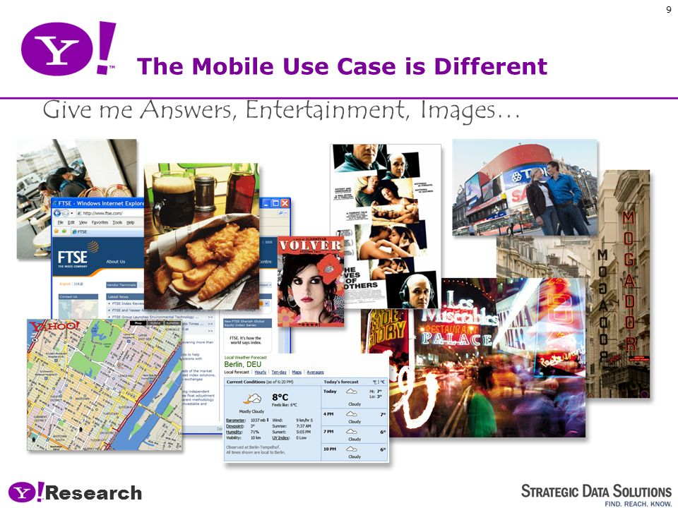 Research 9 The Mobile Use Case is Different Give me Answers, Entertainment, Images…
