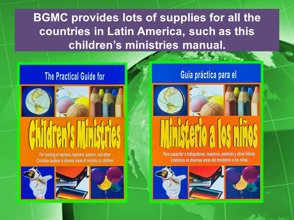 BGMC provides lots of supplies for all the countries in Latin America, such as this childrens ministries manual.