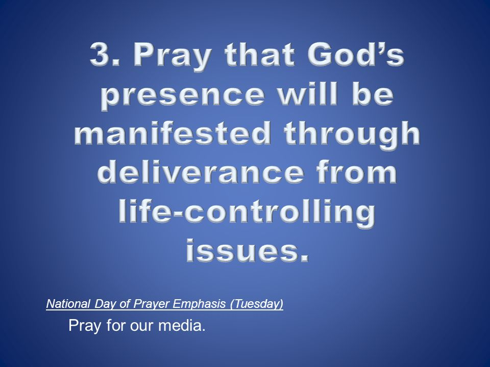National Day of Prayer Emphasis (Tuesday) Pray for our media.