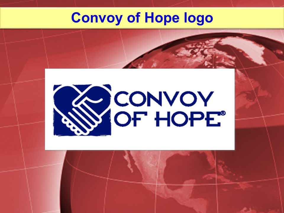 Convoy of Hope QUICK FACTS Convoy of Hope has a 300,000 square-foot World Distribution Center and 6 international distribution centers.