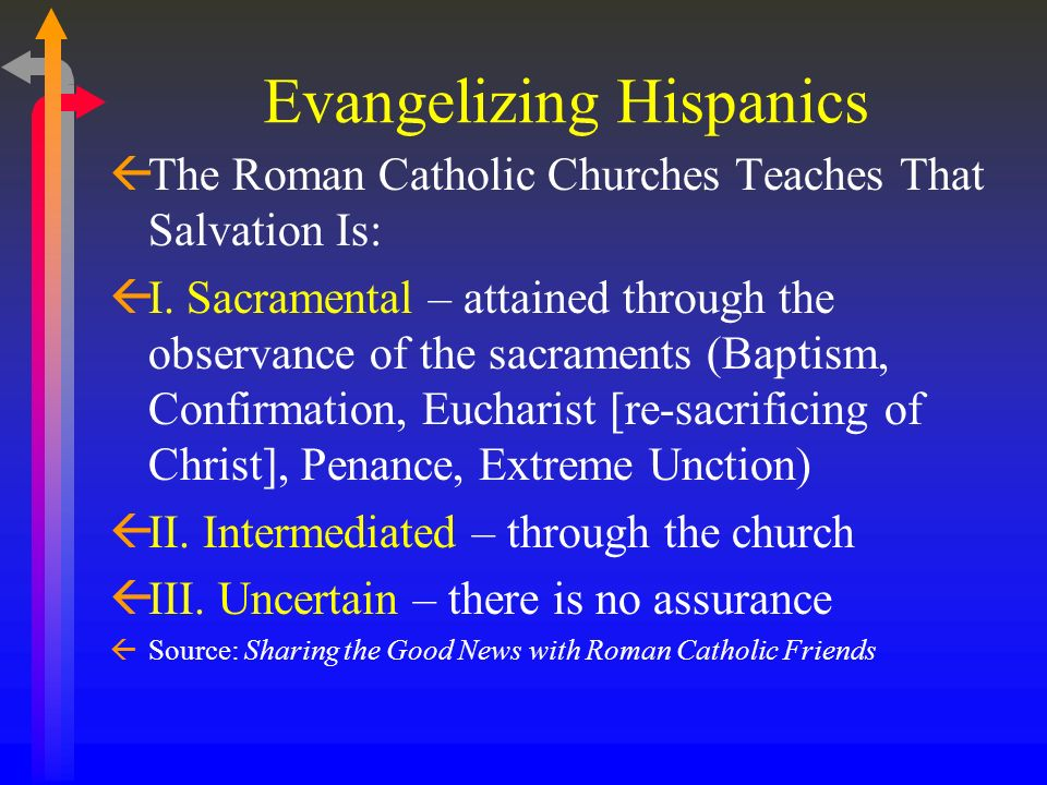 Evangelizing Hispanics ßC. Understanding of Roman Catholic Doctrines of Salvation
