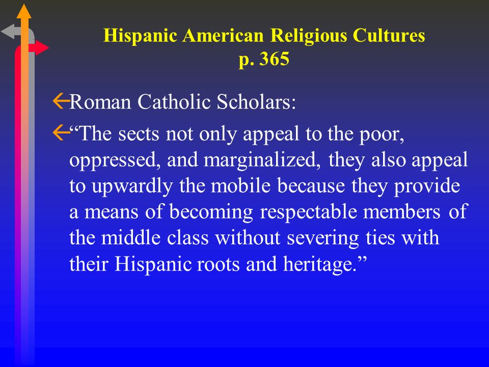 Changing Faiths: Latino and Religious the Transformation of American Religion ßThe more assimilated Hispanics: ß1.